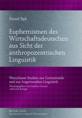 Euphemismen Des Wirtschaftsdeutschen Aus Sicht Der Anthropozentrischen Linguistik