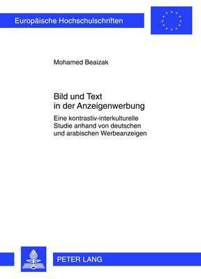 Bild Und Text in Der Anzeigenwerbung: Eine Kontrastiv-Interkulturelle Studie Anhand Von Deutschen Und Arabischen Werbeanzeigen