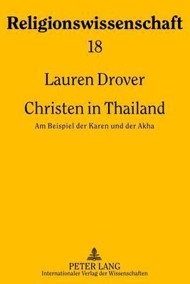 Christen in Thailand: Am Beispiel Der Karen Und Der Akha