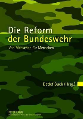 Die Reform Der Bundeswehr: Von Menschen Fuer Menschen