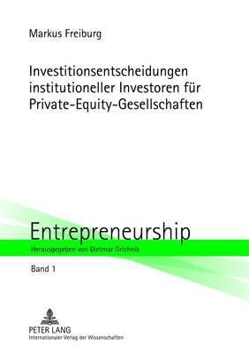 Investitionsentscheidungen Institutioneller Investoren Fuer Private-Equity-Gesellschaften
