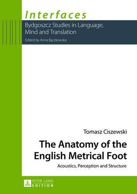The Anatomy of the English Metrical Foot: Acoustics, Perception and Structure