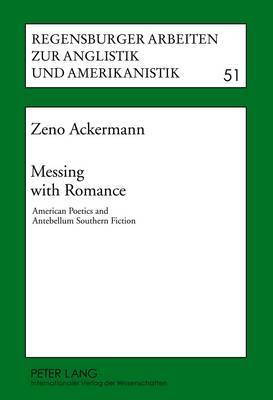 Messing with Romance: American Poetics and Antebellum Southern Fiction