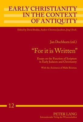 For it is Written: Essays on the Function of Scripture in Early Judaism and Christianity