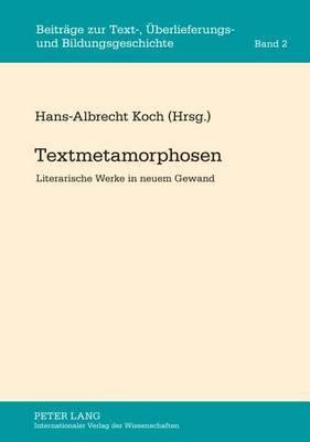 Textmetamorphosen: Literarische Werke in Neuem Gewand