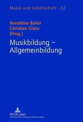 Musikbildung - Allgemeinbildung: Gewidmet Alfred Litschauer