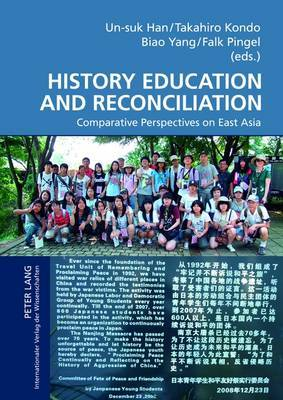History Education and Reconciliation: Comparative Perspectives on East Asia