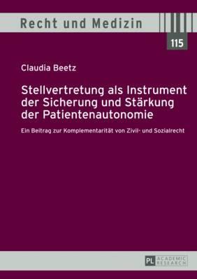 Stellvertretung ALS Instrument Der Sicherung Und Staerkung Der Patientenautonomie: Ein Beitrag Zur Komplementaritaet Von Zivil- Und Sozialrecht