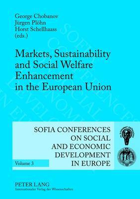 Markets, Sustainability and Social Welfare Enhancement in the European Union: 12th and 13th Annual Conference of the Faculty of Economics and Business Administration Sofia, October 9 to 10, 2009 and October 8 to 9, 2010