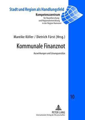 Kommunale Finanznot: Auswirkungen Und Loesungsansaetze