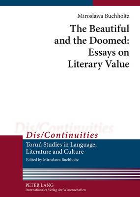 The Beautiful and the Doomed: Essays on Literary Value