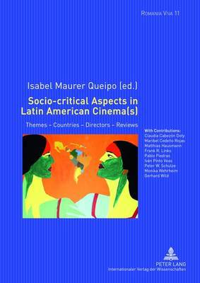 Socio-critical Aspects in Latin American Cinema(s): Themes - Countries - Directors - Reviews