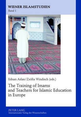 The Training of Imams and Teachers for Islamic Education in Europe