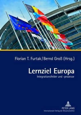 Lernziel Europa: Integrationsfelder Und -Prozesse