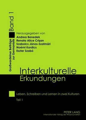 Interkulturelle Erkundungen: Leben, Schreiben Und Lernen in Zwei Kulturen- Teil 1
