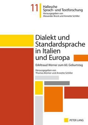 Dialekt Und Standardsprache in Italien Und Europa: Edeltraud Werner Zum 60. Geburtstag
