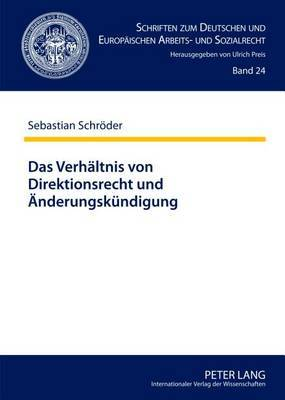 Das Verhaeltnis Von Direktionsrecht Und Aenderungskuendigung