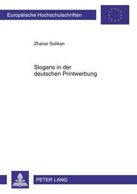 Slogans in Der Deutschen Printwerbung: Untersuchung Zu Form, Inhalt Und Funktion