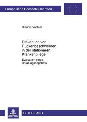 Praevention Von Rueckenbeschwerden in Der Stationaeren Krankenpflege: Evaluation Eines Beratungsangebots