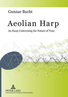 Aeolian Harp: An Essay Concerning the Nature of Tone