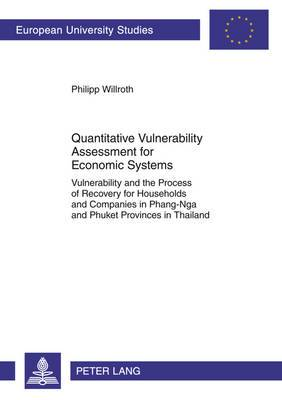Quantitative Vulnerability Assessment for Economic Systems: Vulnerability and the Process of Recovery for Households and Companies in Phang-Nga and Phuket Provinces in Thailand