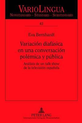 Variacion Diafasica En Una Conversacion Polemica y Publica: Analisis de Un Talk Show de la Television Espanola