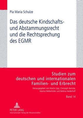Das Deutsche Kindschafts- Und Abstammungsrecht Und Die Rechtsprechung Des Egmr