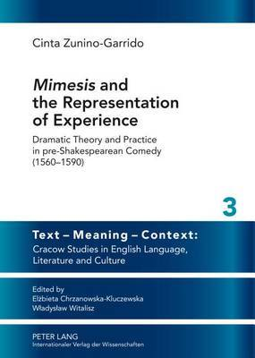 Mimesis  and the Representation of Experience: Dramatic Theory and Practice in pre-Shakespearean Comedy (1560-1590)