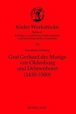 Graf Gerhard Der Mutige Von Oldenburg Und Delmenhorst (1430-1500)