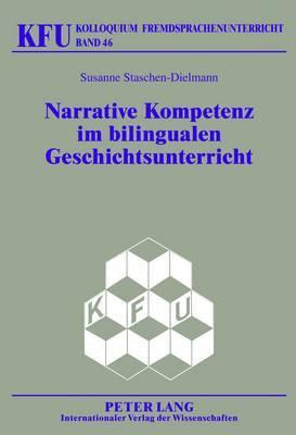 Narrative Kompetenz Im Bilingualen Geschichtsunterricht: Didaktische Ansaetze Zur Foerderung Der Schriftlichen Diskursfaehigkeit