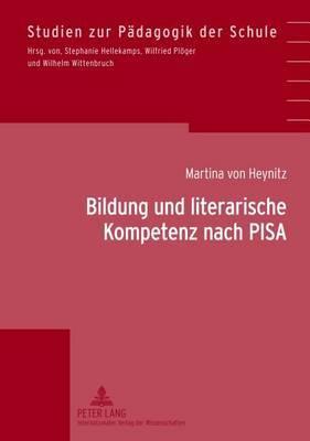 Bildung Und Literarische Kompetenz Nach Pisa: Konzeptualisierungen Literar-Aesthetischen Verstehens Am Beispiel Von Test-, Pruef- Und Lernaufgaben