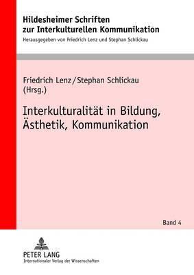 Interkulturalitaet in Bildung, Aesthetik, Kommunikation