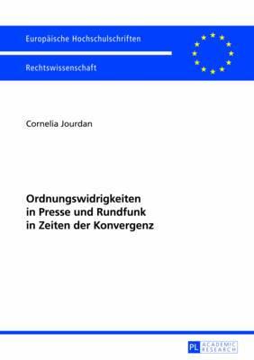 Ordnungswidrigkeiten in Presse Und Rundfunk in Zeiten Der Konvergenz