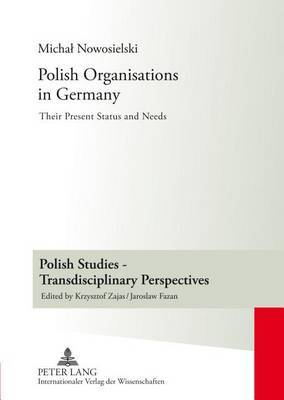 Polish Organisations in Germany: Their Present Status and Needs