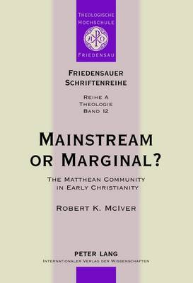 Mainstream or Marginal?: The Matthean Community in Early Christianity