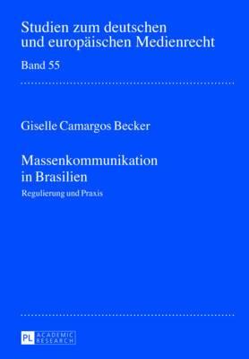 Massenkommunikation in Brasilien: Regulierung Und Praxis