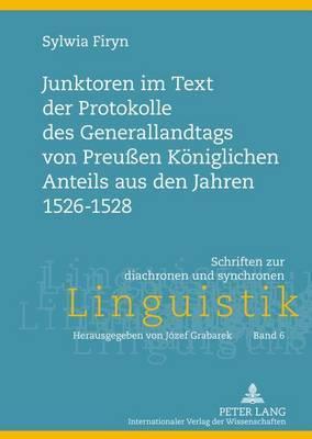 Junktoren Im Text Der Protokolle Des Generallandtags Von Preussen Koeniglichen Anteils Aus Den Jahren 1526-1528