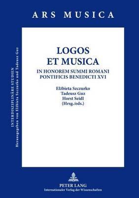 LOGOS ET MUSICA: In Honorem Summi Romani Pontificis Benedicti XVI