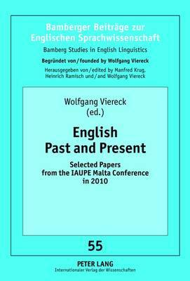 English Past and Present: Selected Papers from the IAUPE Malta Conference in 2010