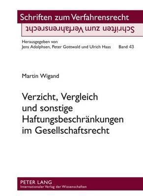 Verzicht, Vergleich Und Sonstige Haftungsbeschraenkungen Im Gesellschaftsrecht