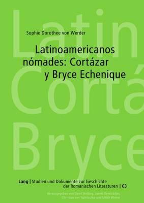 Latinoamericanos Nomades: Cortazar y Bryce Echenique