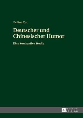 Deutscher Und Chinesischer Humor: Eine Kontrastive Studie