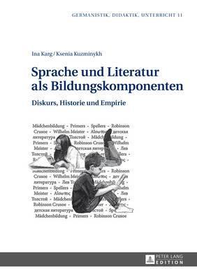 Sprache Und Literatur ALS Bildungskomponenten: Diskurs, Historie Und Empirie