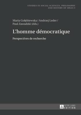 L'Homme Democratique: Perspectives de Recherche