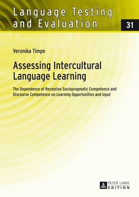 Assessing Intercultural Language Learning: The Dependence of Receptive Sociopragmatic Competence and Discourse Competence on Learning Opportunities and Input