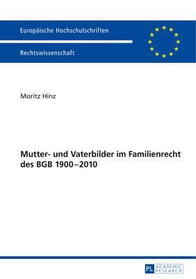 Mutter- Und Vaterbilder Im Familienrecht Des Bgb 1900 2010