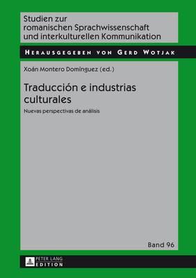 Traducciaon e Industrias Culturales: Nuevas Perspectivas De Anaalisis