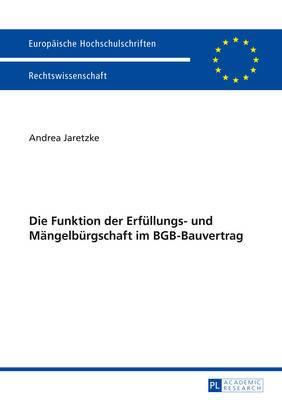 Die Funktion Der Erfuellungs- Und Maengelbuergschaft Im Bgb-Bauvertrag