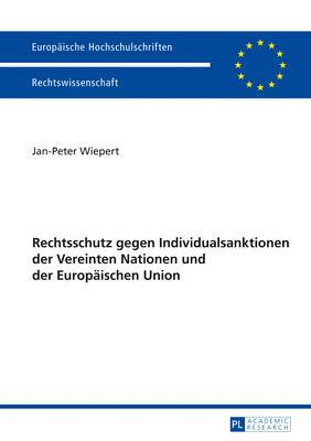 Rechtschutz Gegen Individualsanktionen Der Vereinten Nationen Und Der Europaeischen Union