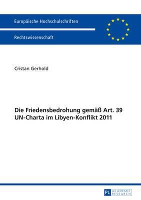 Die Friedensbedrohung Gemaess Art. 39 Un-Charta Im Libyen-Konflikt 2011